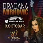 Dragana Mirković 03. okt u 20h Kombank arena, Tiket Klub