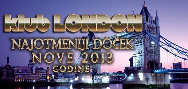 Klub London - Doček Nove godine 2013. Tiket Klub