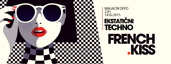 FRENCH KISS - Ekstatični techno - Magacin Depo, Tiket Klub