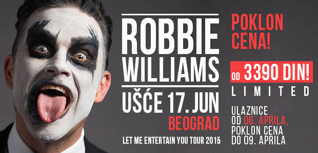 ROBBIE WILLIAMS - Ušće, Tiket Klub